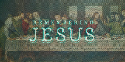 Remembering Jesus