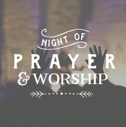 Night of Prayer & Worship