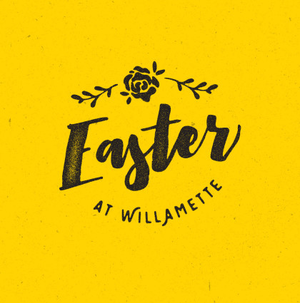 Easter at Willamette